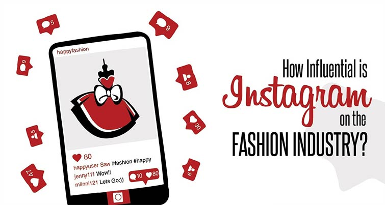 how influential is instagram on the fashion industry?