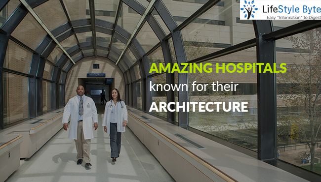 amazing hospitals known for their architecture