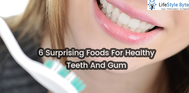 6 surprising foods for healthy teeth and gum