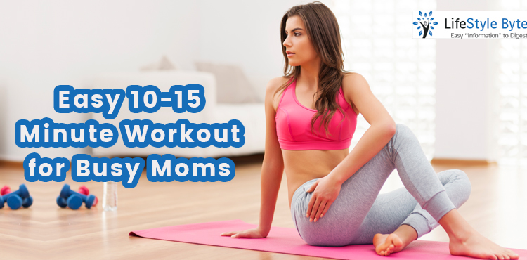 easy 10-15 minute workout for busy moms