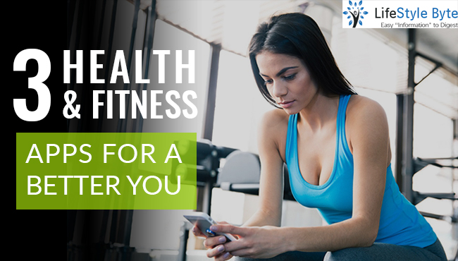 3 health & fitness apps for a better you