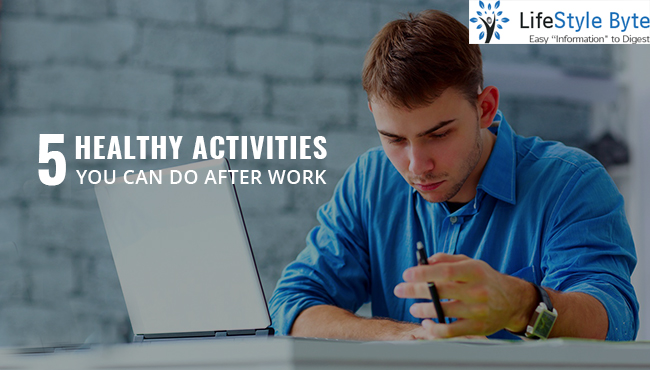 5 healthy activities you can do after work