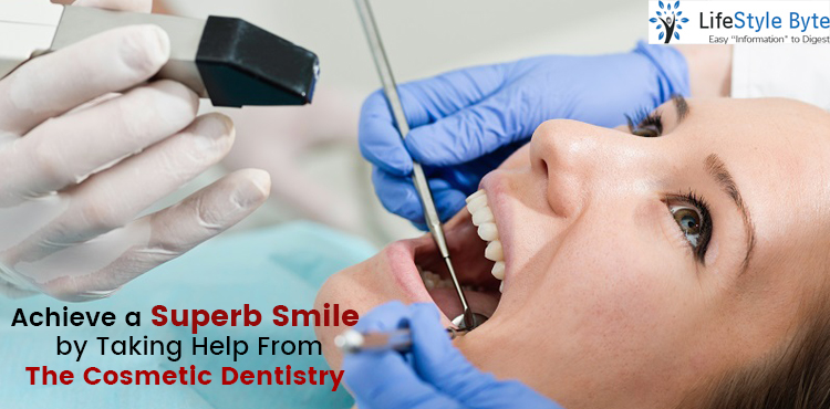 achieve a superb smile by taking help from the cosmetic dentistry