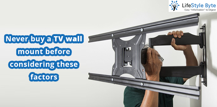 never buy a tv wall mount before considering these factors