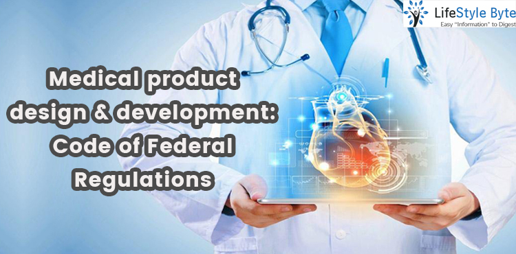 medical product design & development: code of federal regulations