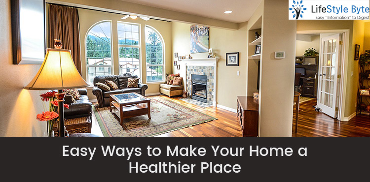 easy ways to make your home a healthier place