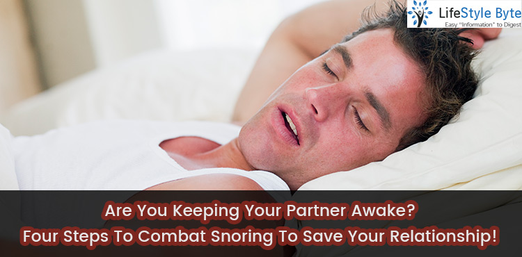 are you keeping your partner awake?  four steps to combat snoring to save your relationship!