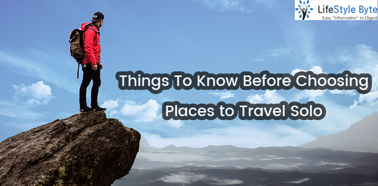things to know before choosing places to travel solo