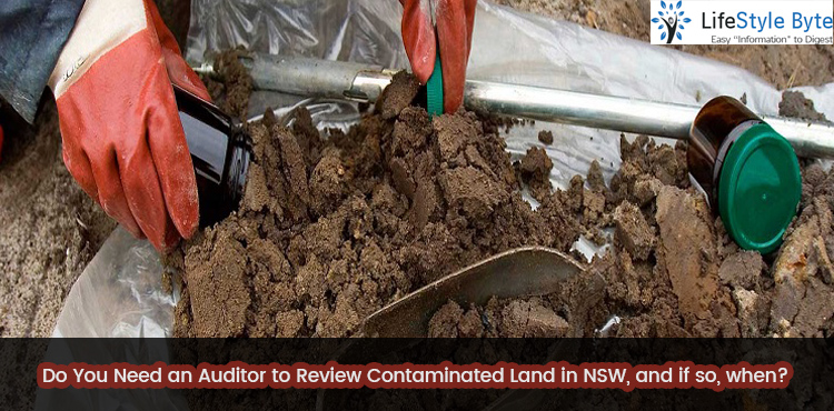 do you need an auditor to review contaminated land in nsw, and if so, when?