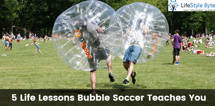 5 life lessons bubble soccer teaches you