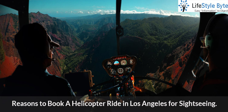 reasons to book a helicopter ride in los angeles for sightseeing