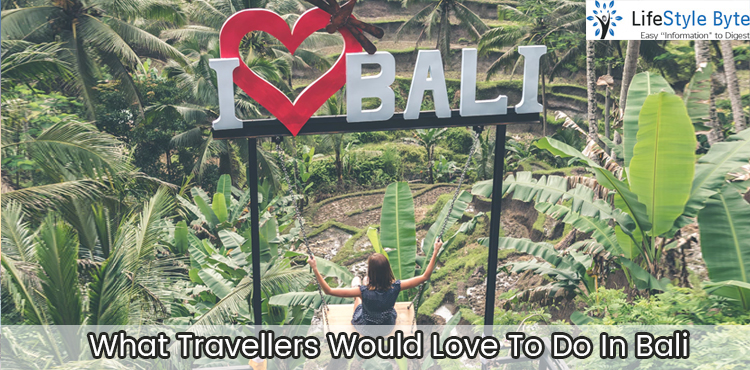 what travellers would love to do in bali