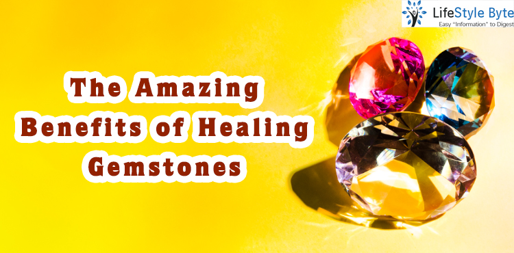 the amazing benefits of healing gemstones